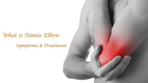 What is Tennis Elbow? Symptoms & Treatment